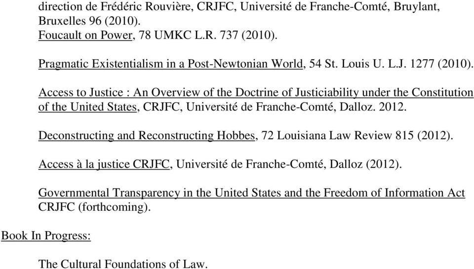 Access to Justice : An Overview of the Doctrine of Justiciability under the Constitution of the United States, CRJFC, Université de Franche-Comté, Dalloz. 2012.