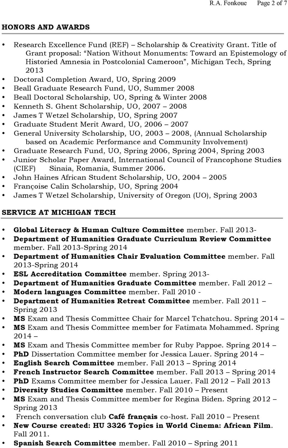 Graduate Research Fund, UO, Summer 2008 Beall Doctoral Scholarship, UO, Spring & Winter 2008 Kenneth S.