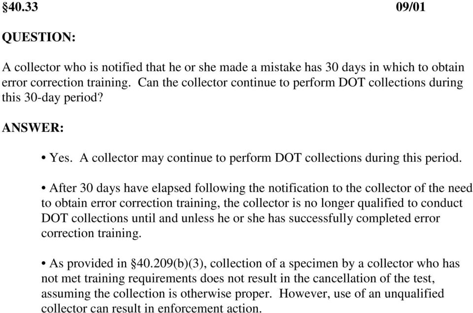 After 30 days have elapsed following the notification to the collector of the need to obtain error correction training, the collector is no longer qualified to conduct DOT collections until and