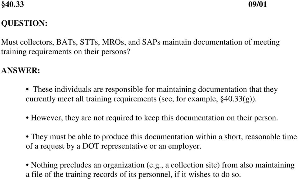 However, they are not required to keep this documentation on their person.