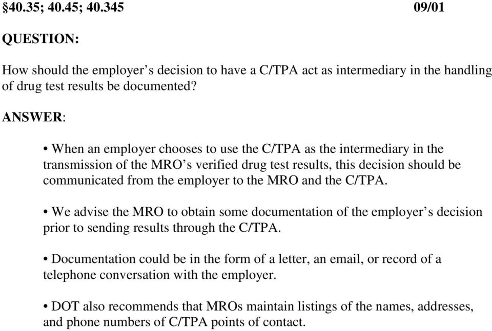 employer to the MRO and the C/TPA. We advise the MRO to obtain some documentation of the employer s decision prior to sending results through the C/TPA.