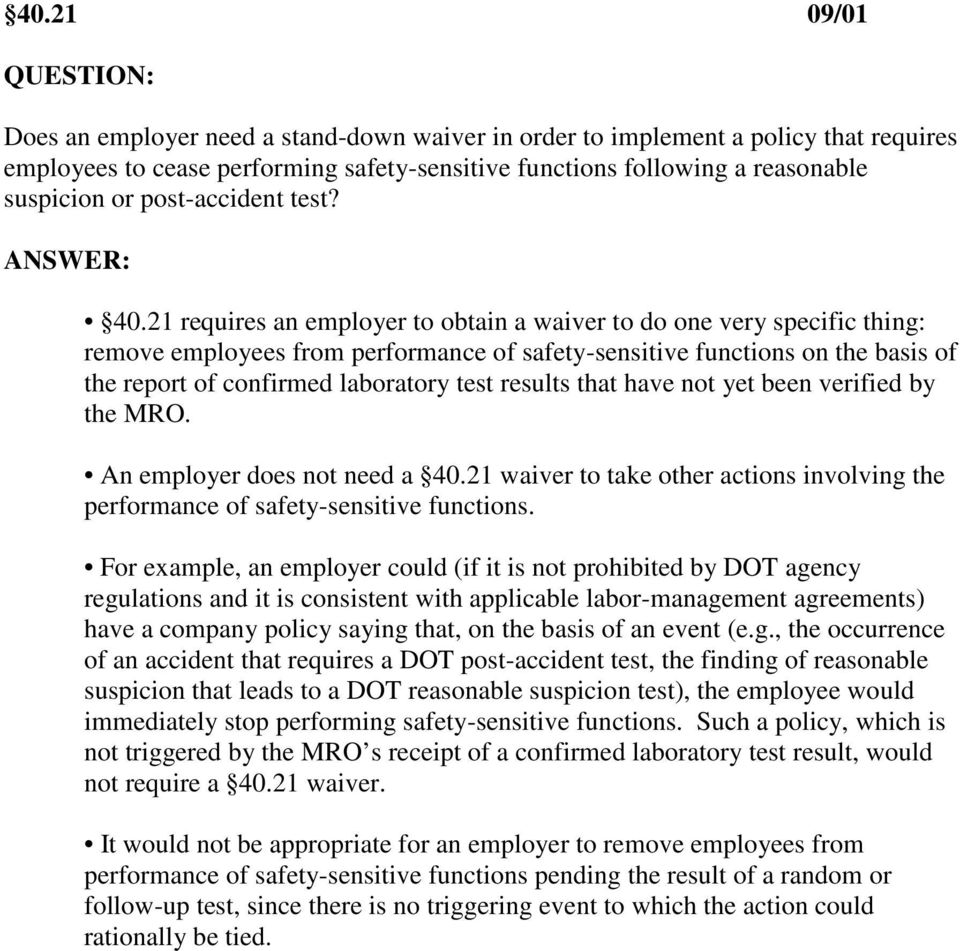 21 requires an employer to obtain a waiver to do one very specific thing: remove employees from performance of safety-sensitive functions on the basis of the report of confirmed laboratory test