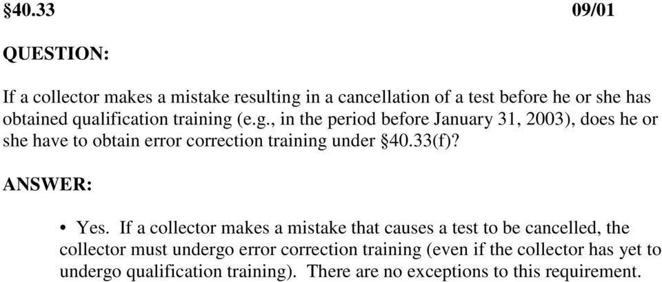 (e.g., in the period before January 31, 2003), does he or she have to obtain error correction training under 40.33(f)? Yes.