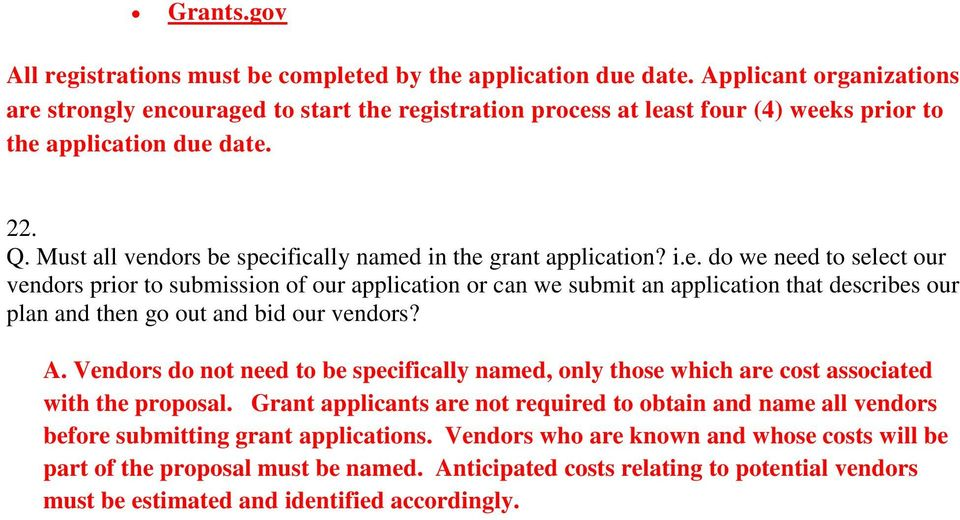 Must all vendors be specifically named in the grant application? i.e. do we need to select our vendors prior to submission of our application or can we submit an application that describes our plan and then go out and bid our vendors?