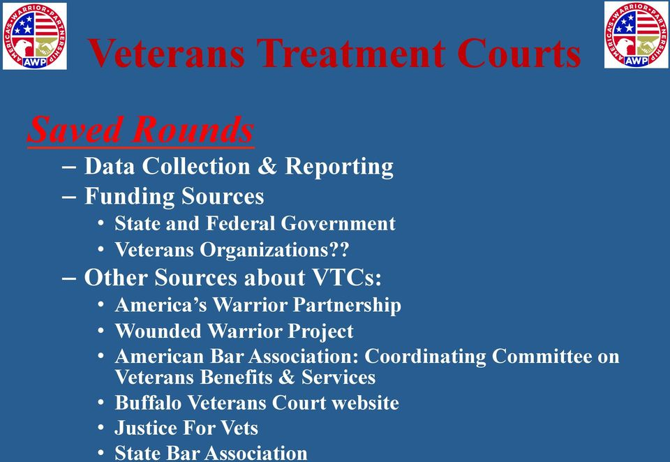 ? Other Sources about VTCs: America s Warrior Partnership Wounded Warrior Project