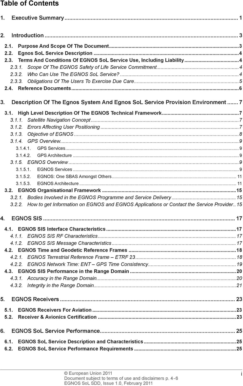 Description Of The Egnos System And Egnos SoL Service Provision Environment... 7 3.1. High Level Description Of The EGNOS Technical Framework...7 3.1.1. Satellite Navigation Concept...7 3.1.2.
