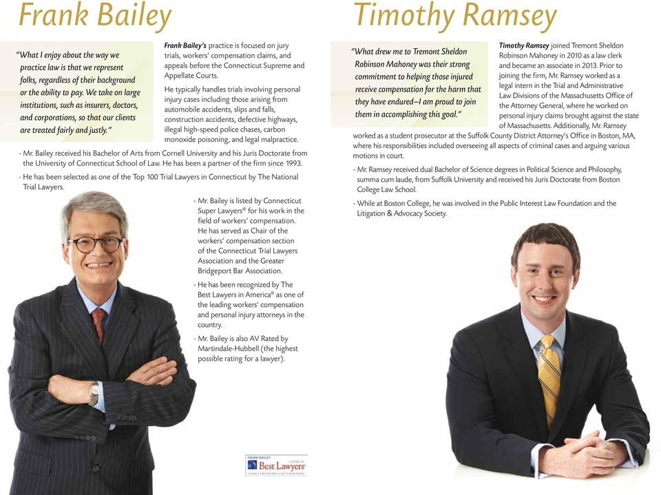 Frank Bailey s practice is focused on jury trials, workers compensation claims, and appeals before the Connecticut Supreme and Appellate Courts.