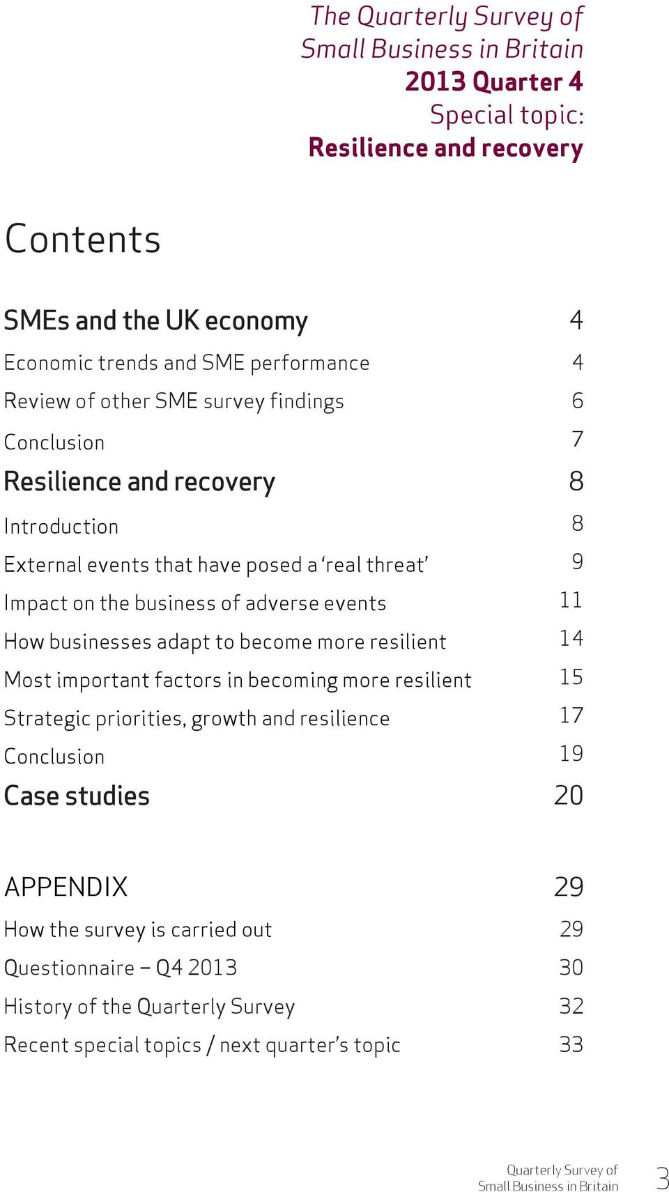 businesses adapt to become more resilient 14 Most important factors in becoming more resilient 15 Strategic priorities, growth and resilience 17 Conclusion 19 Case studies