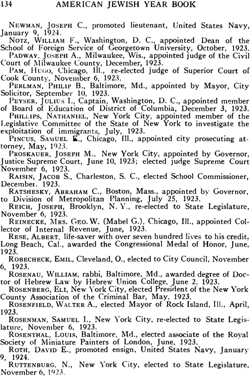 , appointed judge of the Civil Court of Milwaukee County, December, PAM, HL'C;O, Chicago, 111., re-elected judge of Superior Court of Cook County, November 6, PERLMAN, PHILIP B., Baltimore, Md.