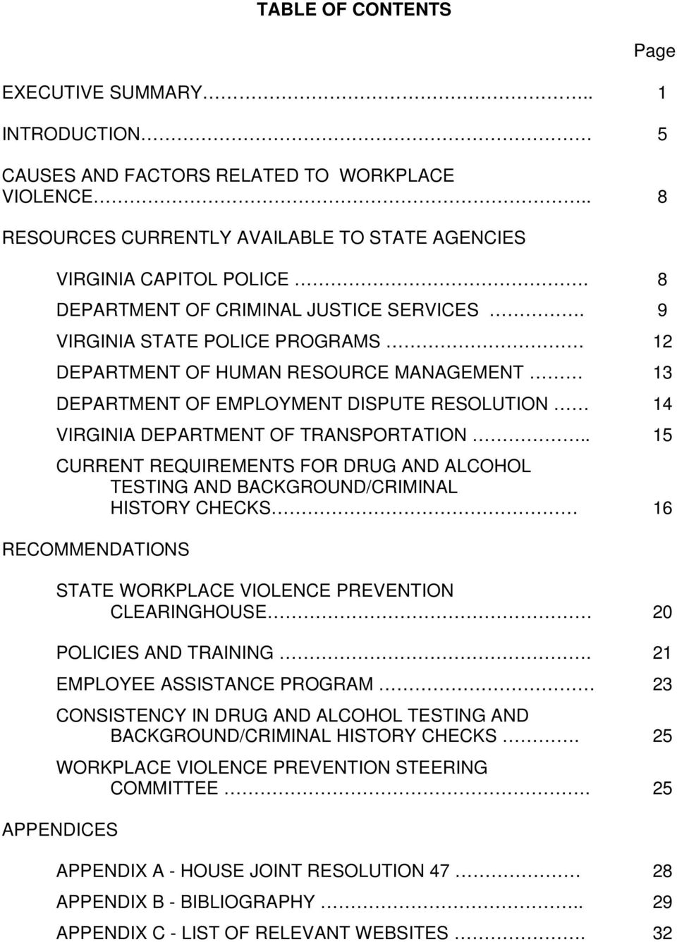 9 VIRGINIA STATE POLICE PROGRAMS 12 DEPARTMENT OF HUMAN RESOURCE MANAGEMENT 13 DEPARTMENT OF EMPLOYMENT DISPUTE RESOLUTION 14 VIRGINIA DEPARTMENT OF TRANSPORTATION.