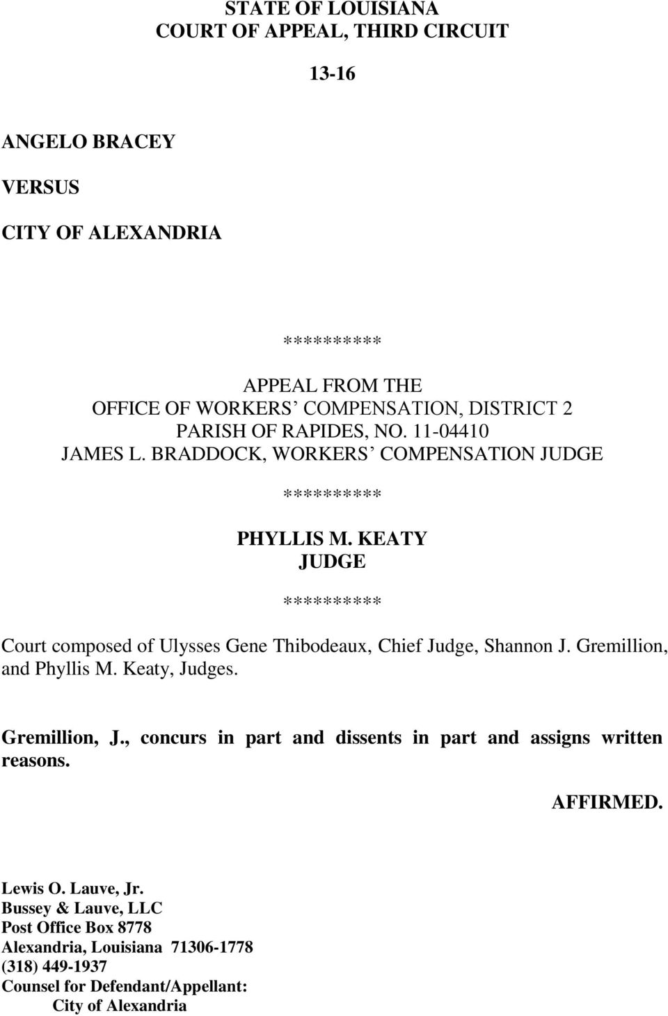 KEATY JUDGE ********** Court composed of Ulysses Gene Thibodeaux, Chief Judge, Shannon J. Gremillion, and Phyllis M. Keaty, Judges. Gremillion, J.