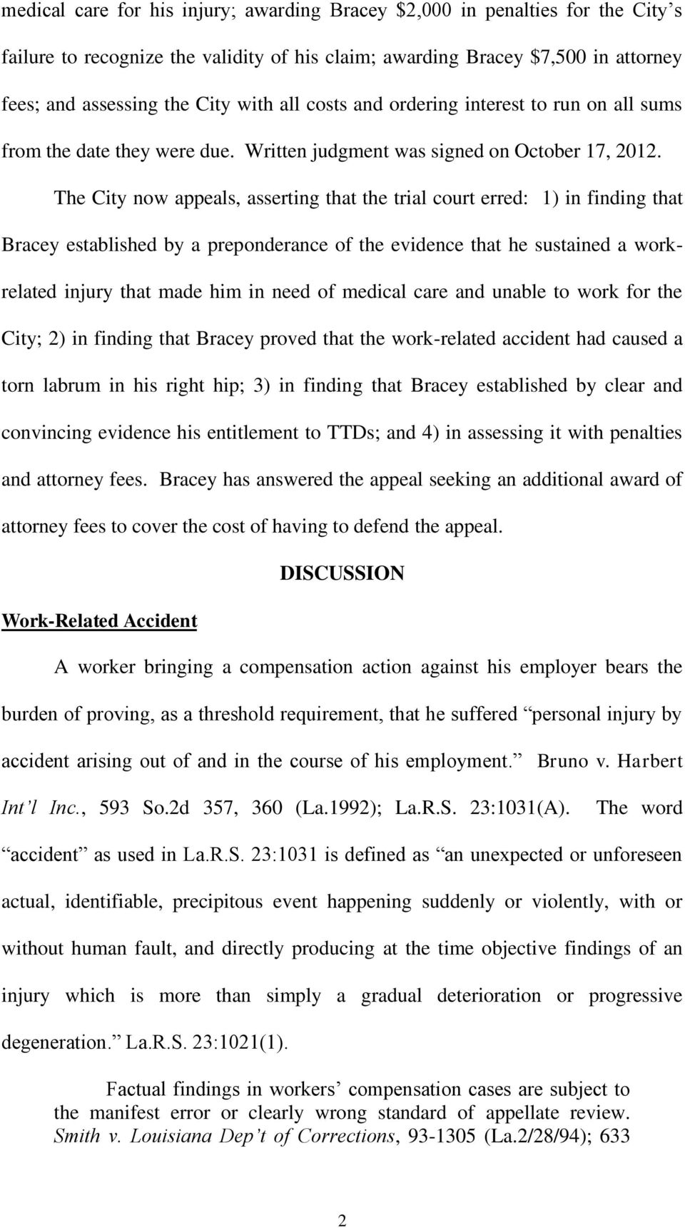 The City now appeals, asserting that the trial court erred: 1) in finding that Bracey established by a preponderance of the evidence that he sustained a workrelated injury that made him in need of