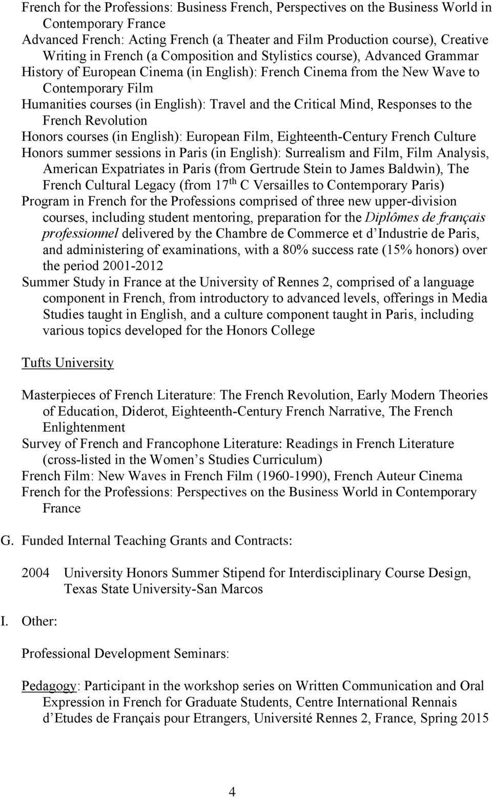 and the Critical Mind, Responses to the French Revolution Honors courses (in English): European Film, Eighteenth-Century French Culture Honors summer sessions in Paris (in English): Surrealism and
