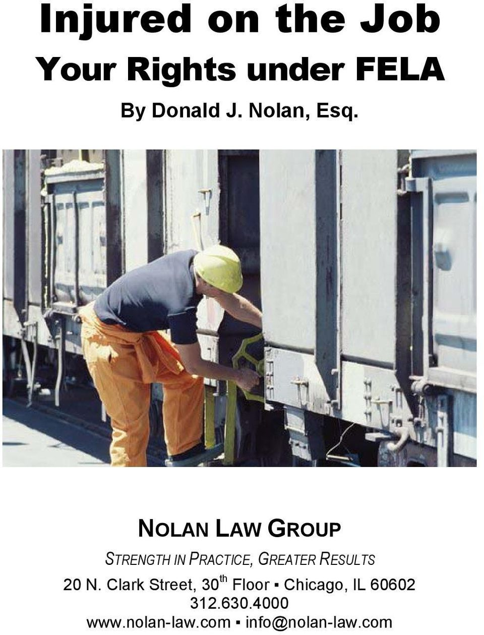 NOLAN LAW GROUP STRENGTH IN PRACTICE, GREATER RESULTS