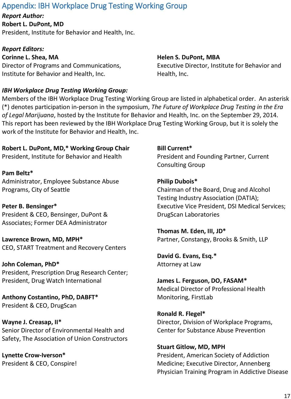 IBH Workplace Drug Testing Working Group: Members of the IBH Workplace Drug Testing Working Group are listed in alphabetical order.