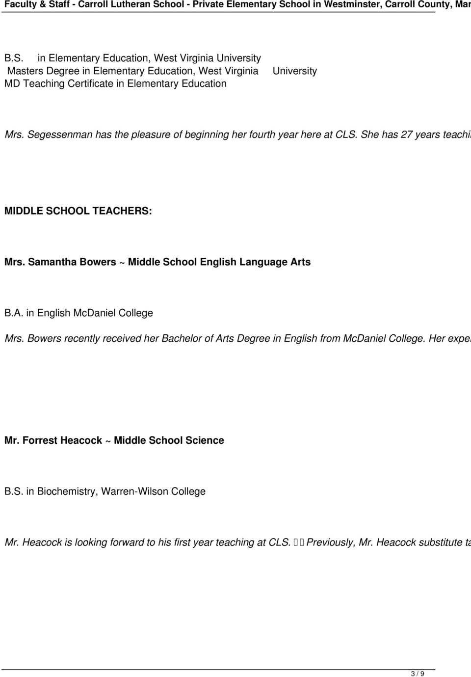 Samantha Bowers ~ Middle School English Language Arts B.A. in English McDaniel College Mrs.