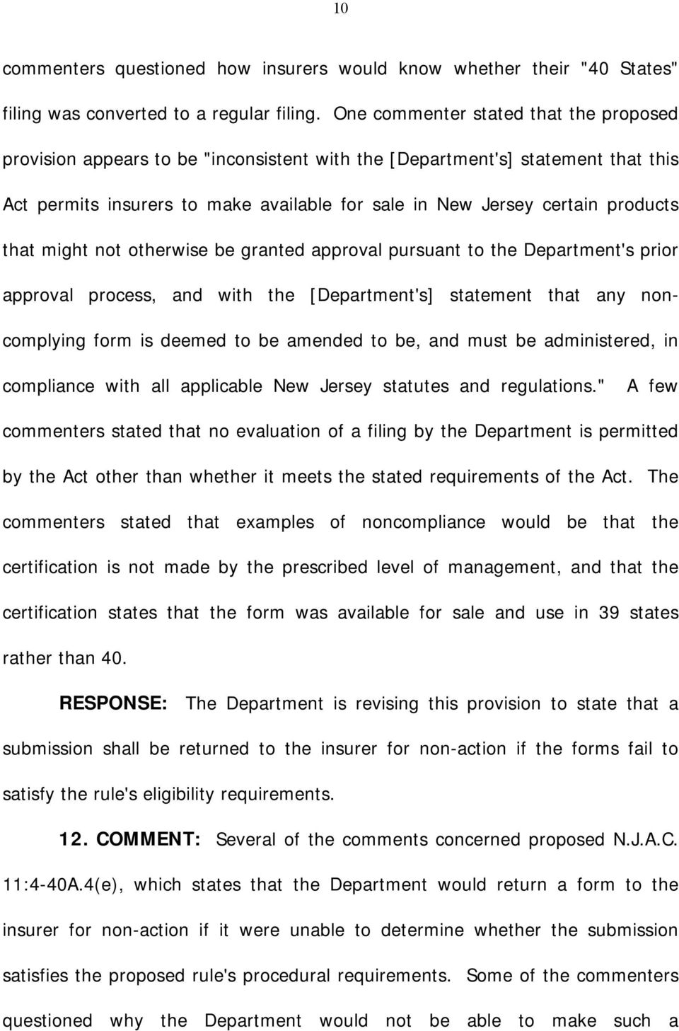 that might not otherwise be granted approval pursuant to the Department's prior approval process, and with the [Department's] statement that any noncomplying form is deemed to be amended to be, and