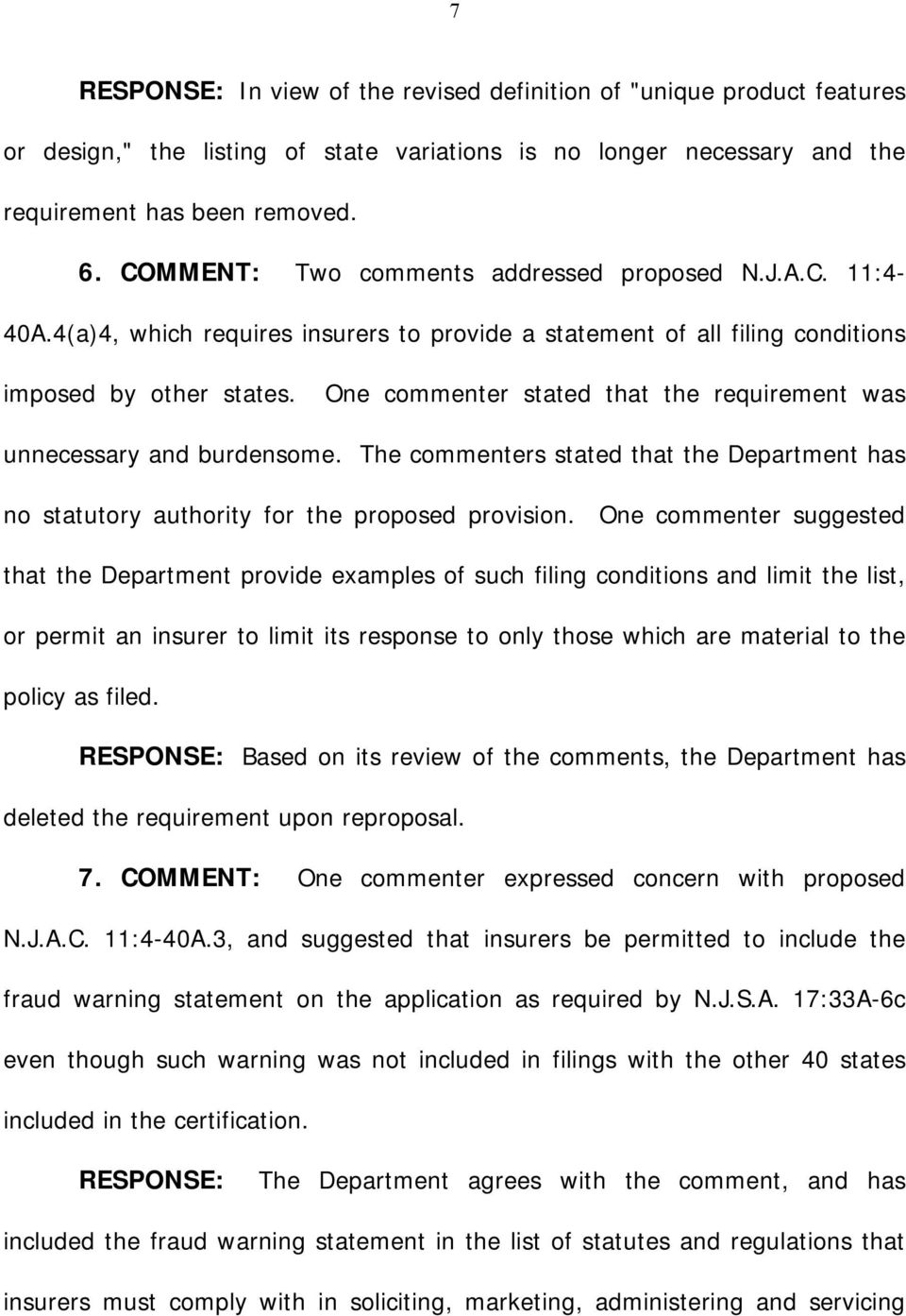One commenter stated that the requirement was unnecessary and burdensome. The commenters stated that the Department has no statutory authority for the proposed provision.