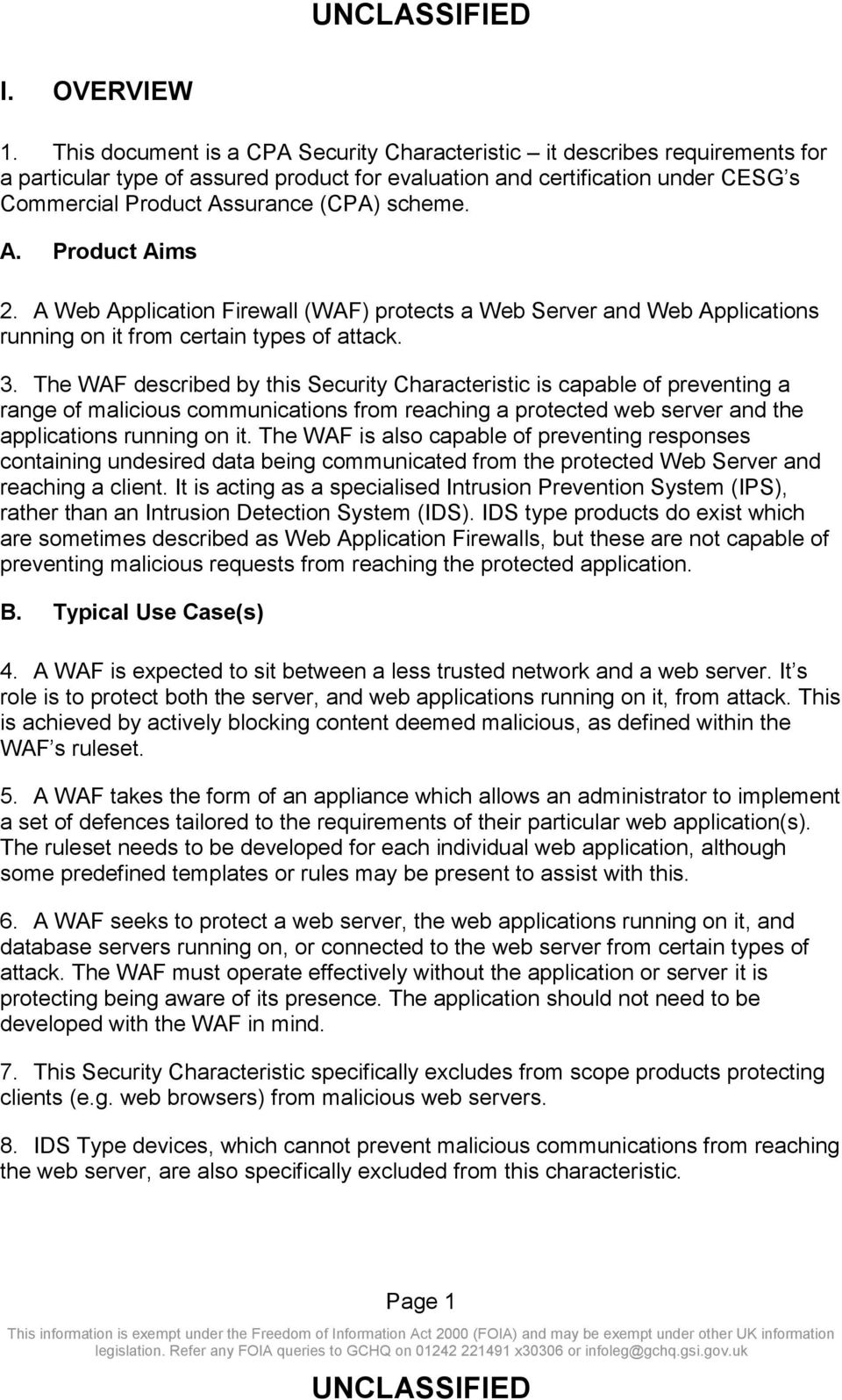 scheme. A. Product Aims 2. A Web Application Firewall (WAF) protects a Web Server and Web Applications running on it from certain types of attack. 3.