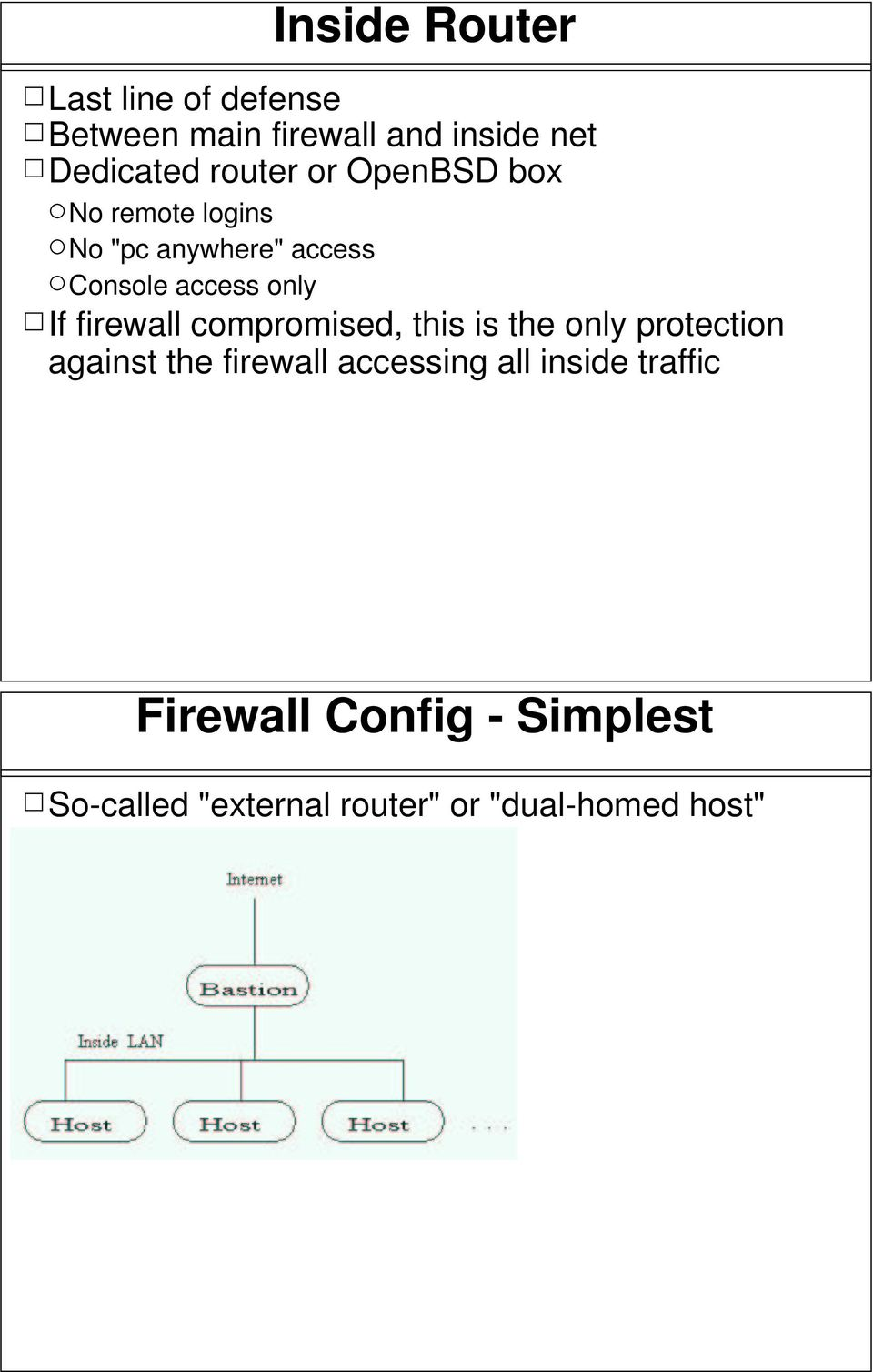 firewall compromised, this is the only protection against the firewall accessing all