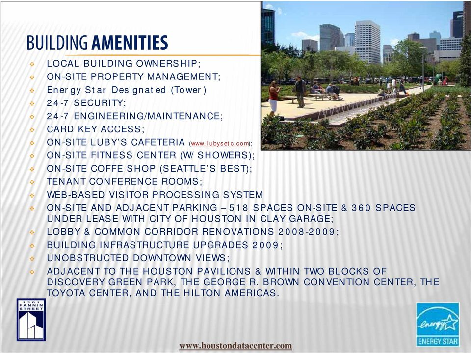 com); ON-SITE FITNESS CENTER (W/ SHOWERS); ON-SITE COFFE SHOP (SEATTLE S BEST); TENANT CONFERENCE ROOMS; WEB-BASED VISITOR PROCESSING SYSTEM ON-SITE AND ADJACENT PARKING 518 SPACES