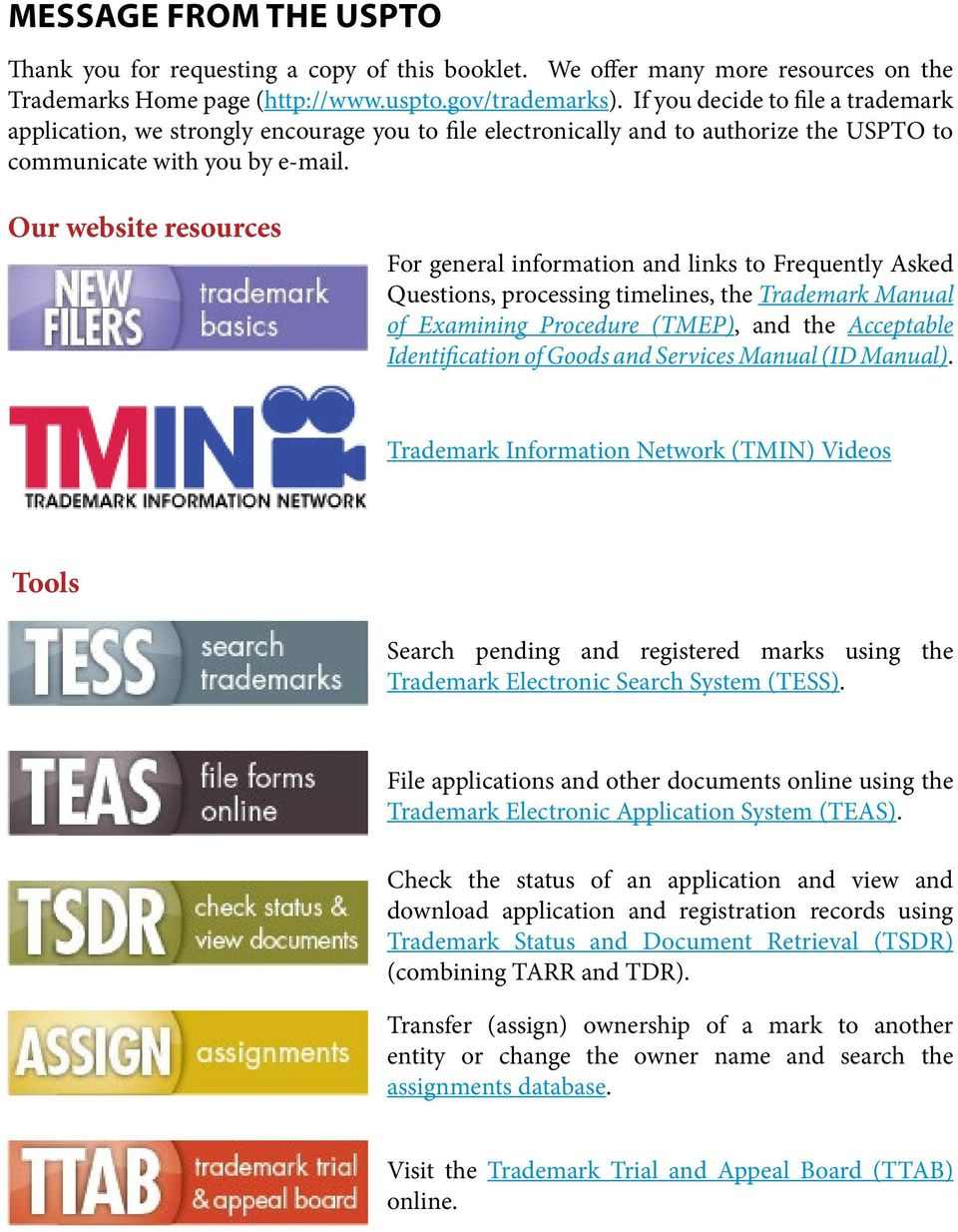 Our website resources For general information and links to Frequently Asked Questions, processing timelines, the Trademark Manual of Examining Procedure (TMEP), and the Acceptable Identification of