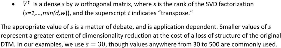 The appropriate value of s is a matter of debate, and is application dependent.