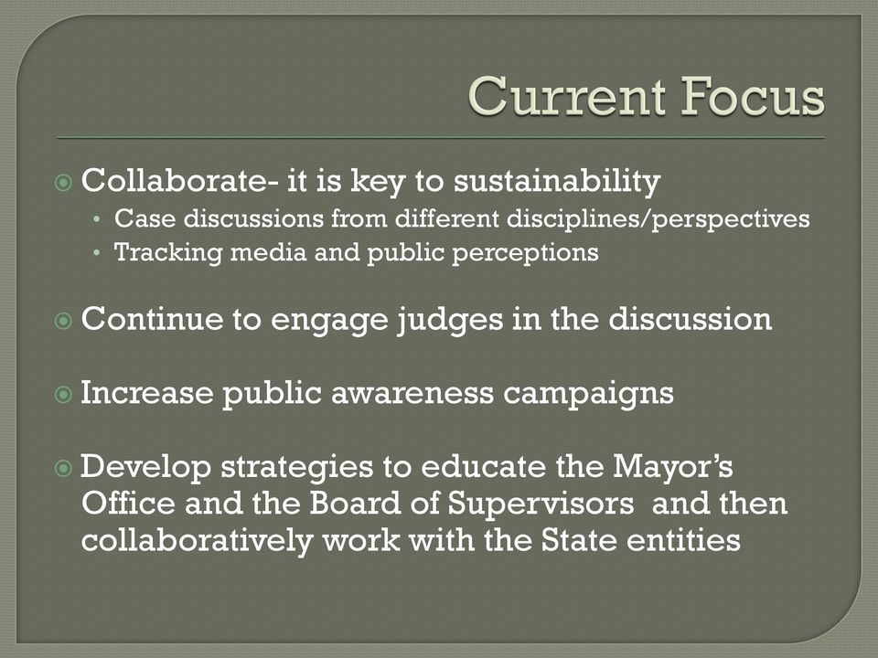 judges in the discussion Increase public awareness campaigns Develop strategies to