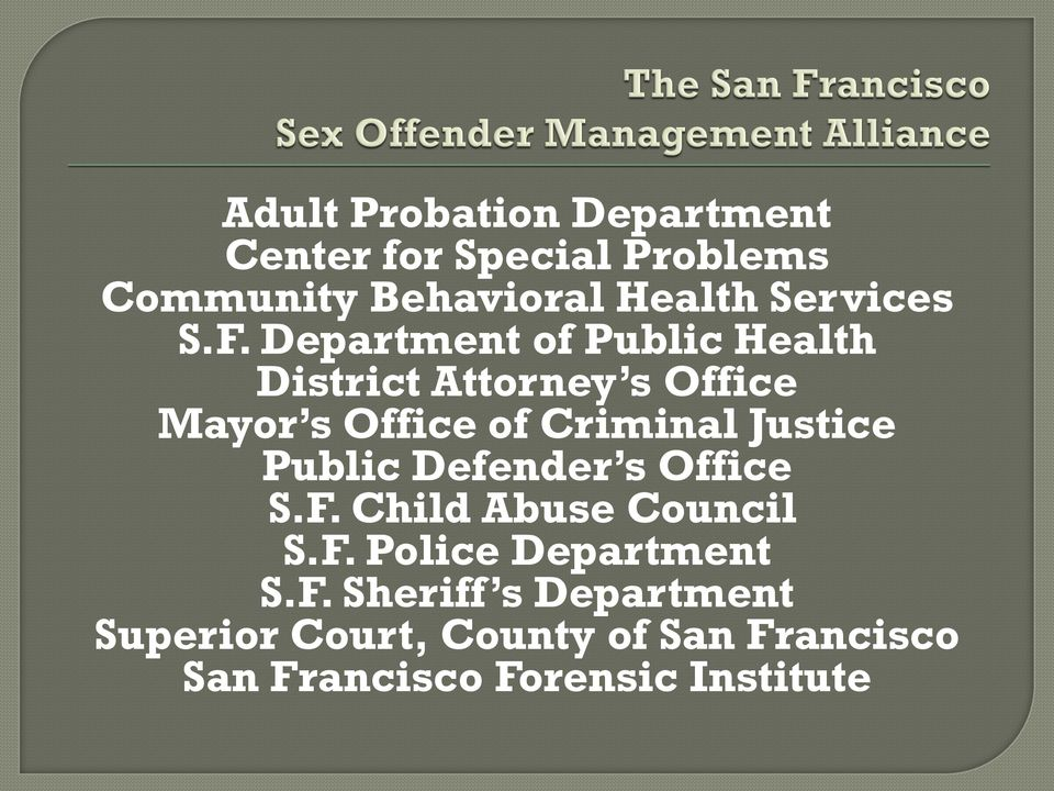Department of Public Health District Attorney s Office Mayor s Office of Criminal Justice