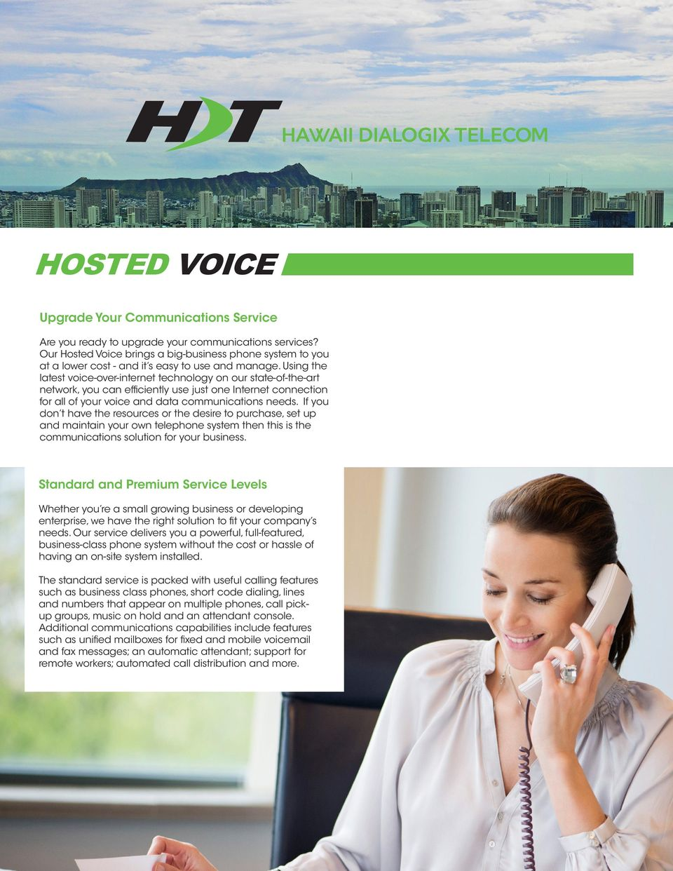 Using the latest voice-over-internet technology on our state-of-the-art network, you can efficiently use just one Internet connection for all of your voice and data communications needs.