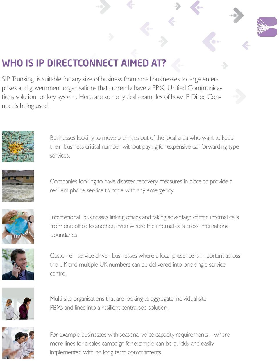 Here are some typical examples of how IP DirectConnect is being used.