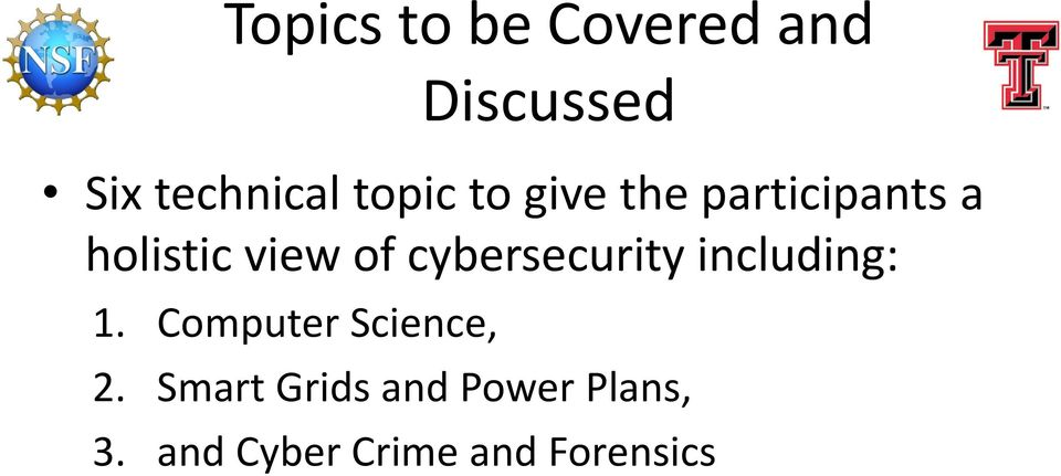 cybersecurity including: 1. Computer Science, 2.