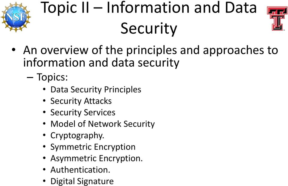 Principles Security Attacks Security Services Model of Network Security