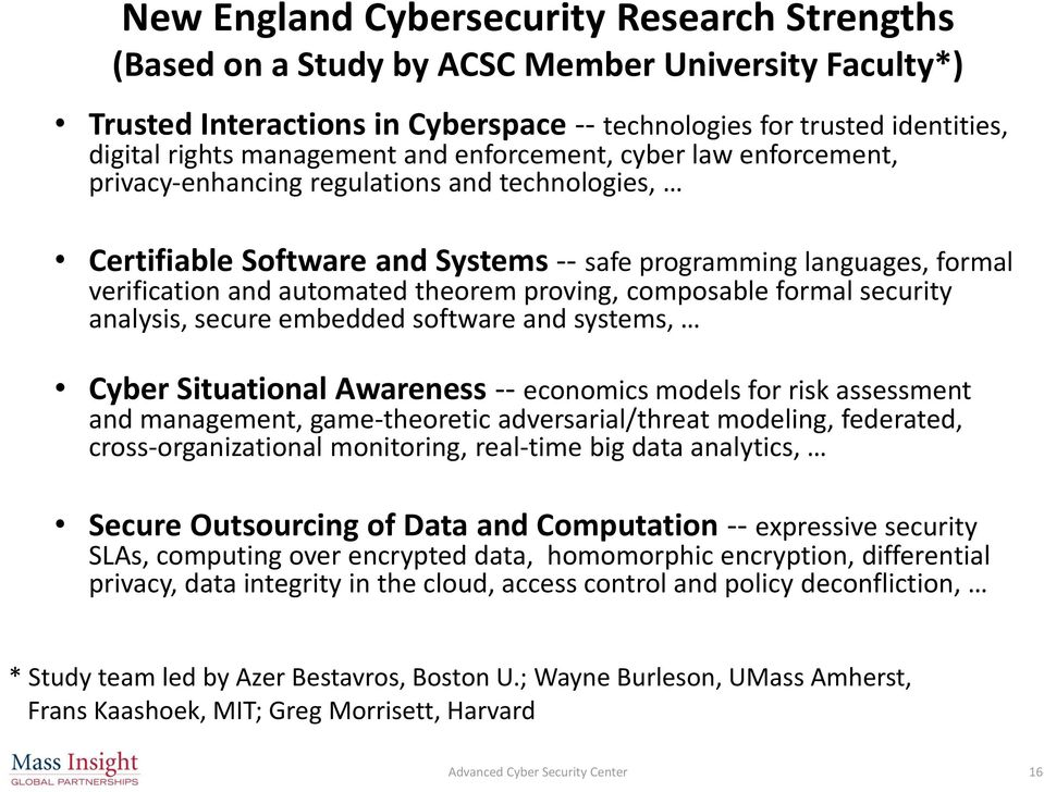 proving, composable formal security analysis, secure embedded software and systems, Cyber Situational Awareness -- economics models for risk assessment and management, game theoretic