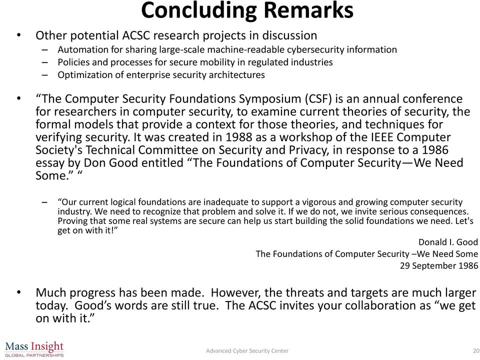 current theories of security, the formal models that provide a context for those theories, and techniques for verifying security.