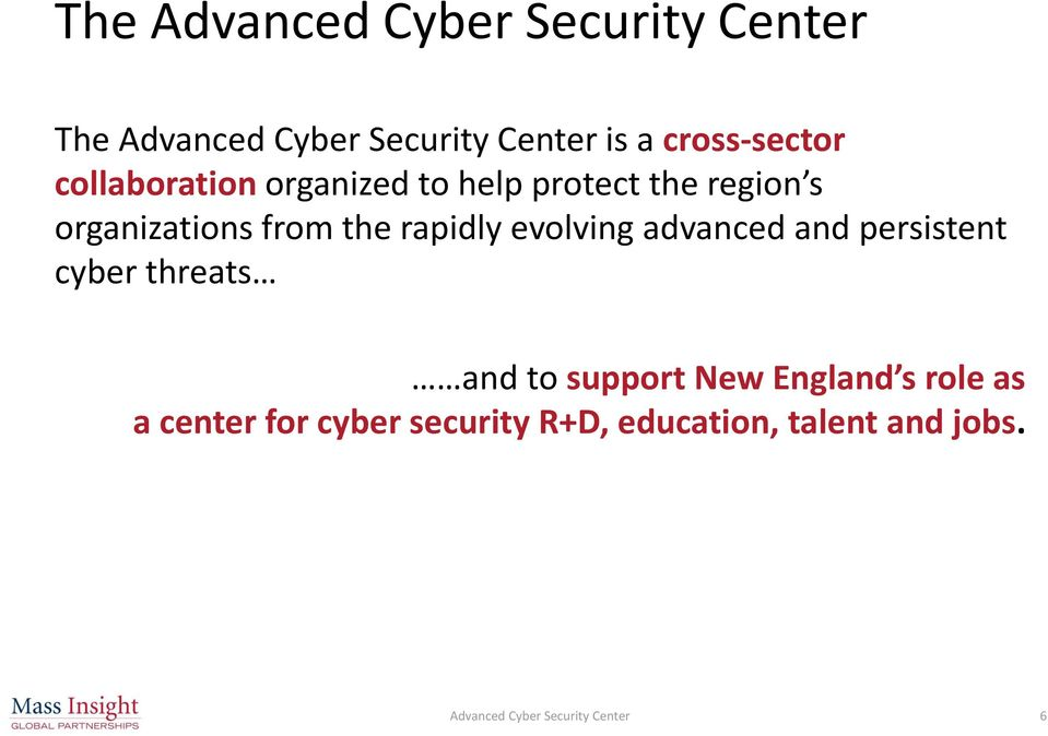 evolving advanced and persistent cyber threats and to support New England s role as a
