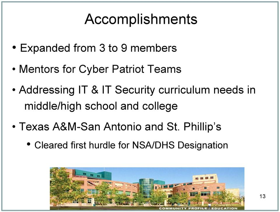 needs in middle/high school and college Texas A&M-San