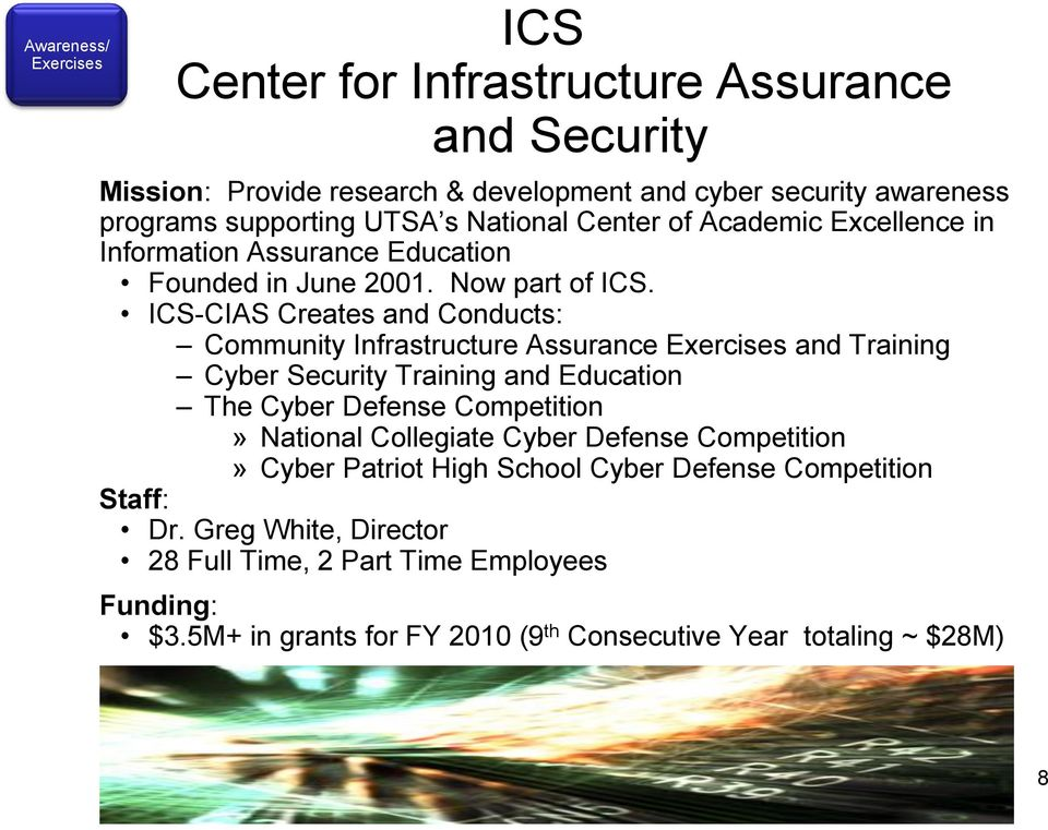 ICS-CIAS Creates and Conducts: Community Infrastructure Assurance Exercises and Training Cyber Security Training and Education The Cyber Defense Competition» National