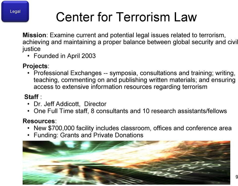publishing written materials; and ensuring access to extensive information resources regarding terrorism Staff : Dr.