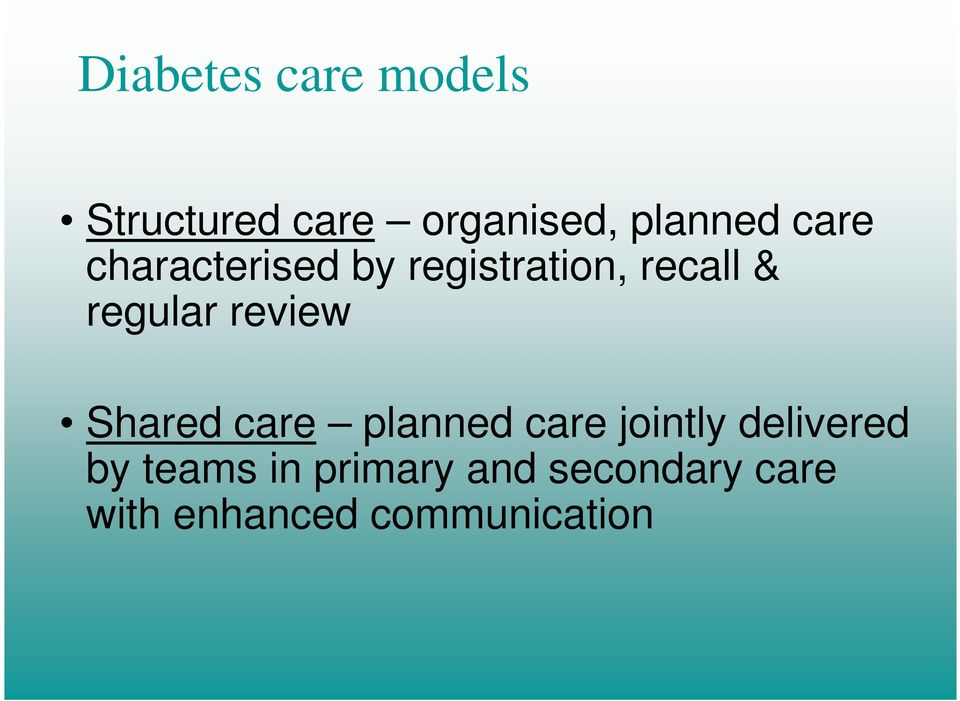 review Shared care planned care jointly delivered by