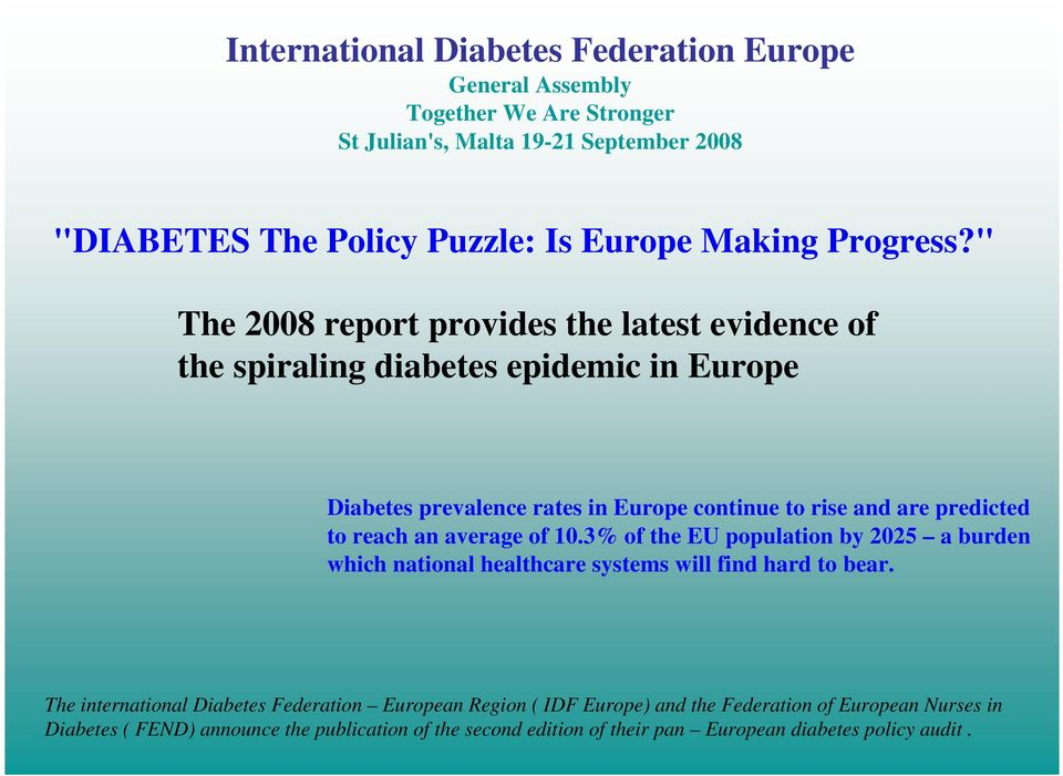 """ The 8 report provides the latest evidence of the spiraling diabetes epidemic in Europe Diabetes prevalence rates in Europe continue to rise and are predicted to"