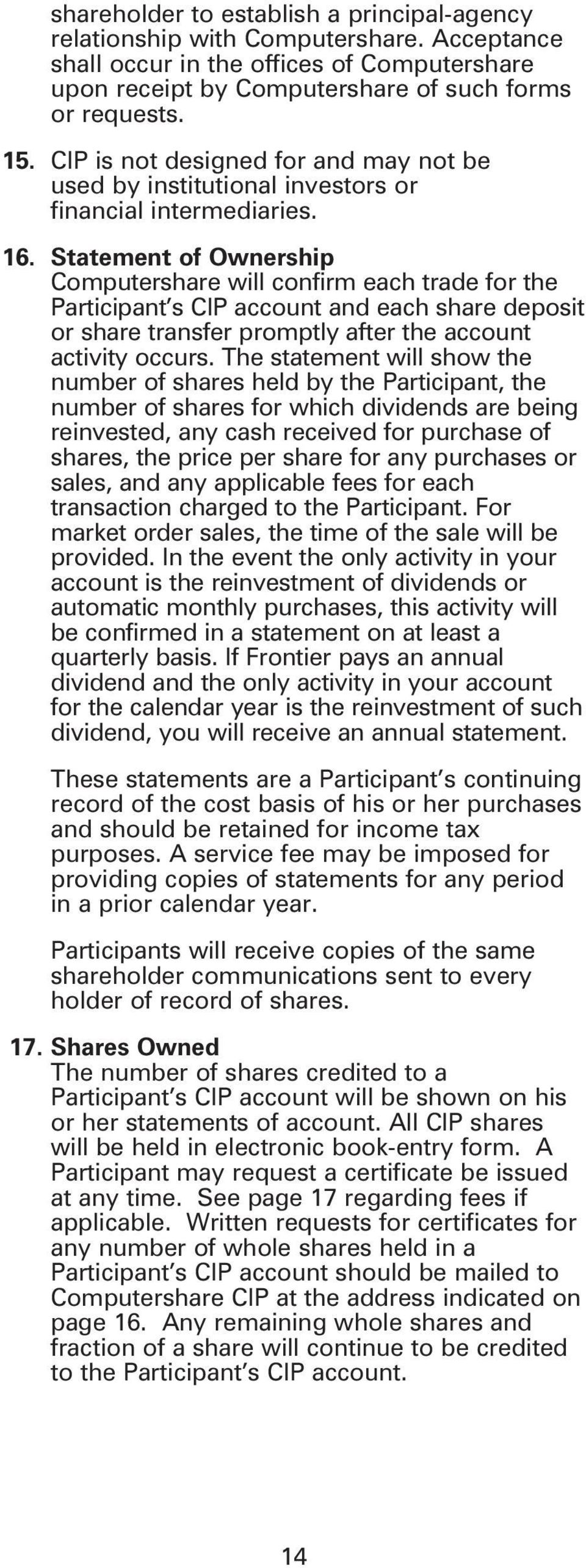 Statement of Ownership Computershare will confirm each trade for the Participant s CIP account and each share deposit or share transfer promptly after the account activity occurs.
