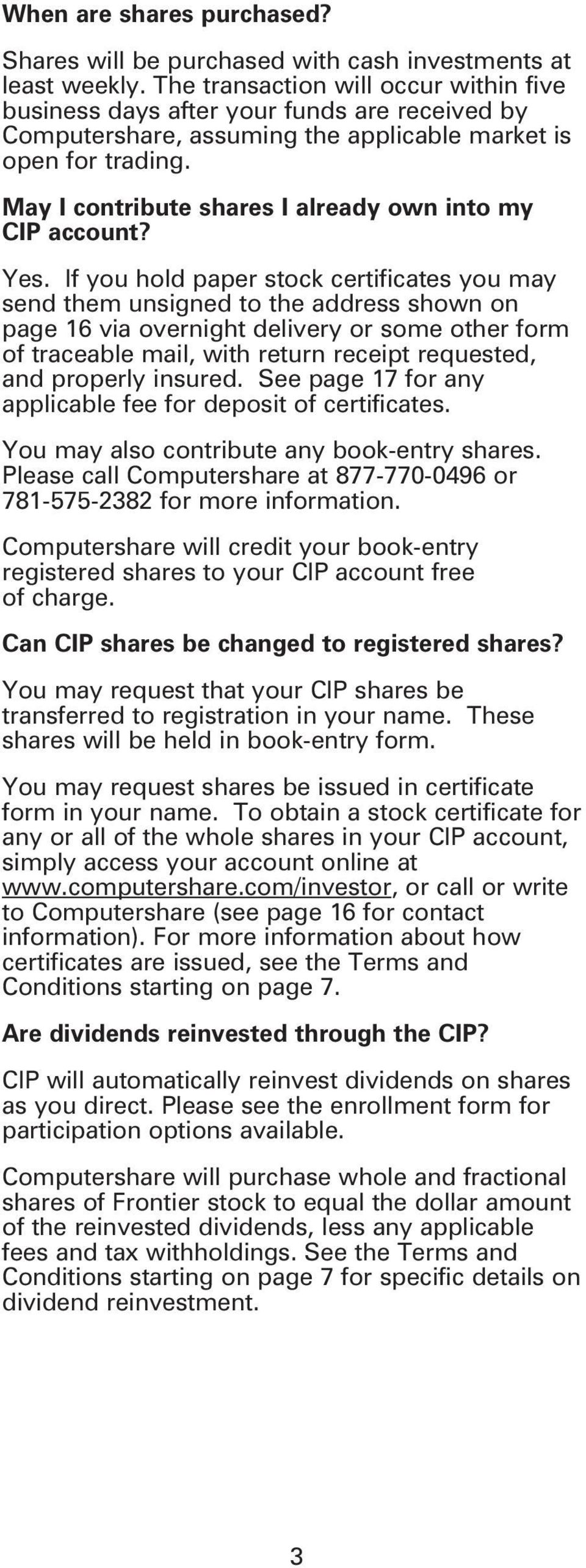 May I contribute shares I already own into my CIP account? Yes.
