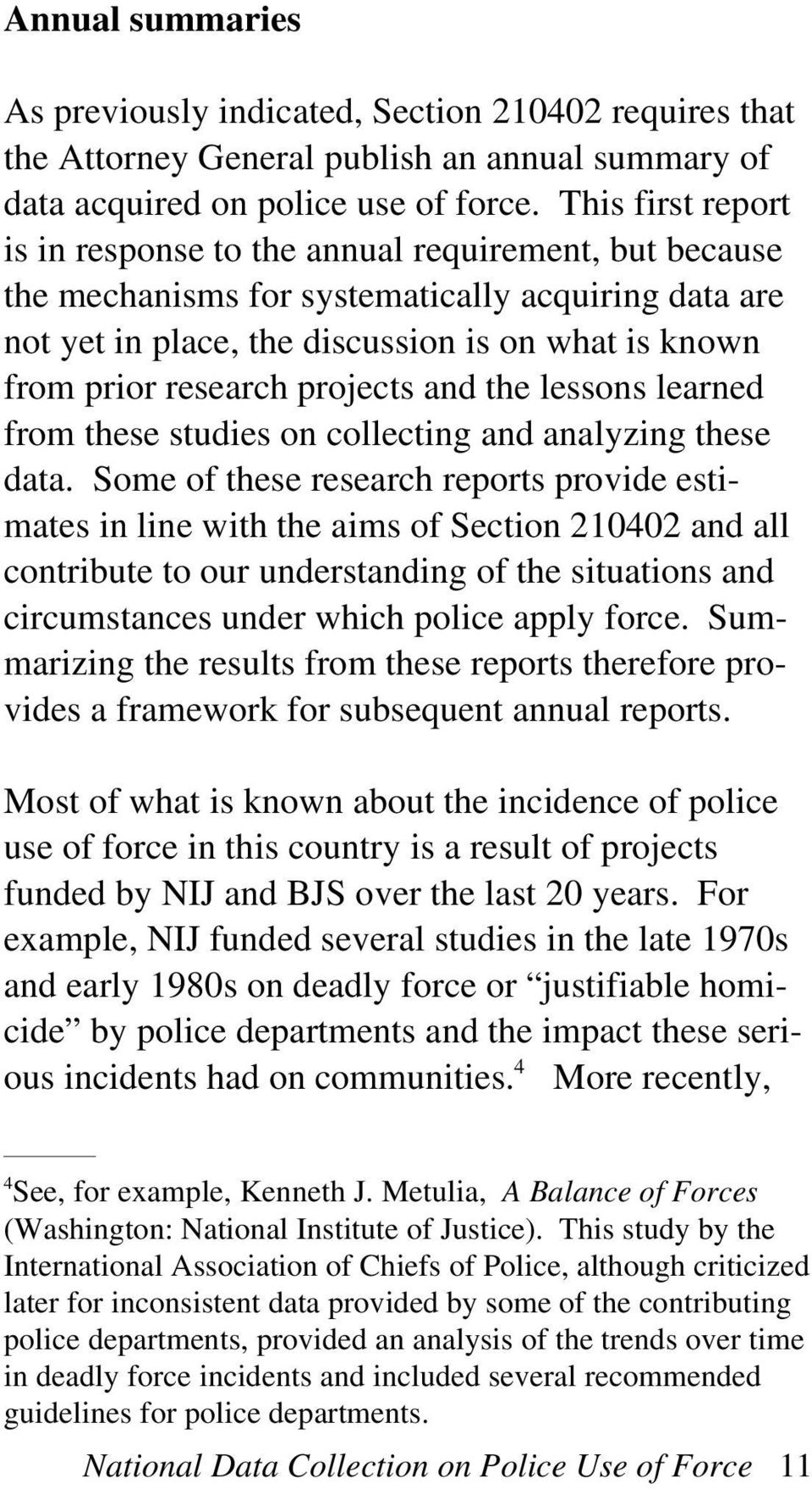 projects and the lessons learned from these studies on collecting and analyzing these data.
