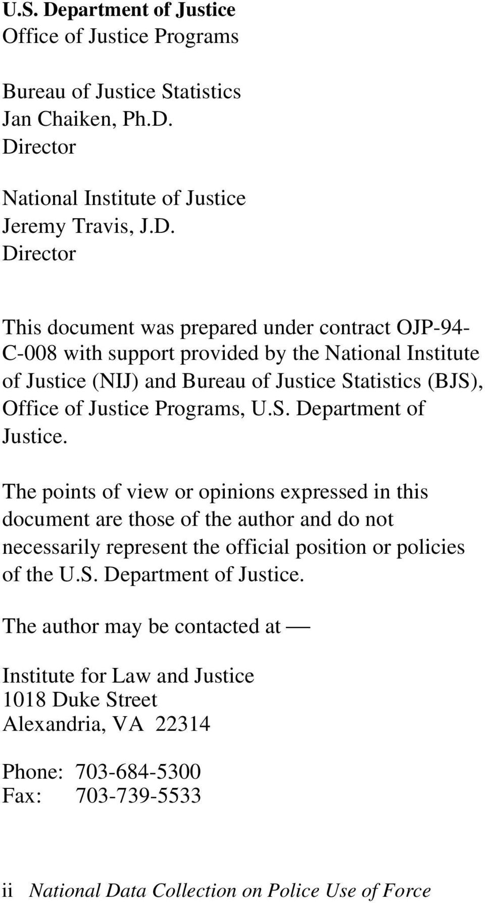 Director National Institute of Justice Jeremy Travis, J.D. Director This document was prepared under contract OJP-94- C-008 with support provided by the National Institute of Justice (NIJ)