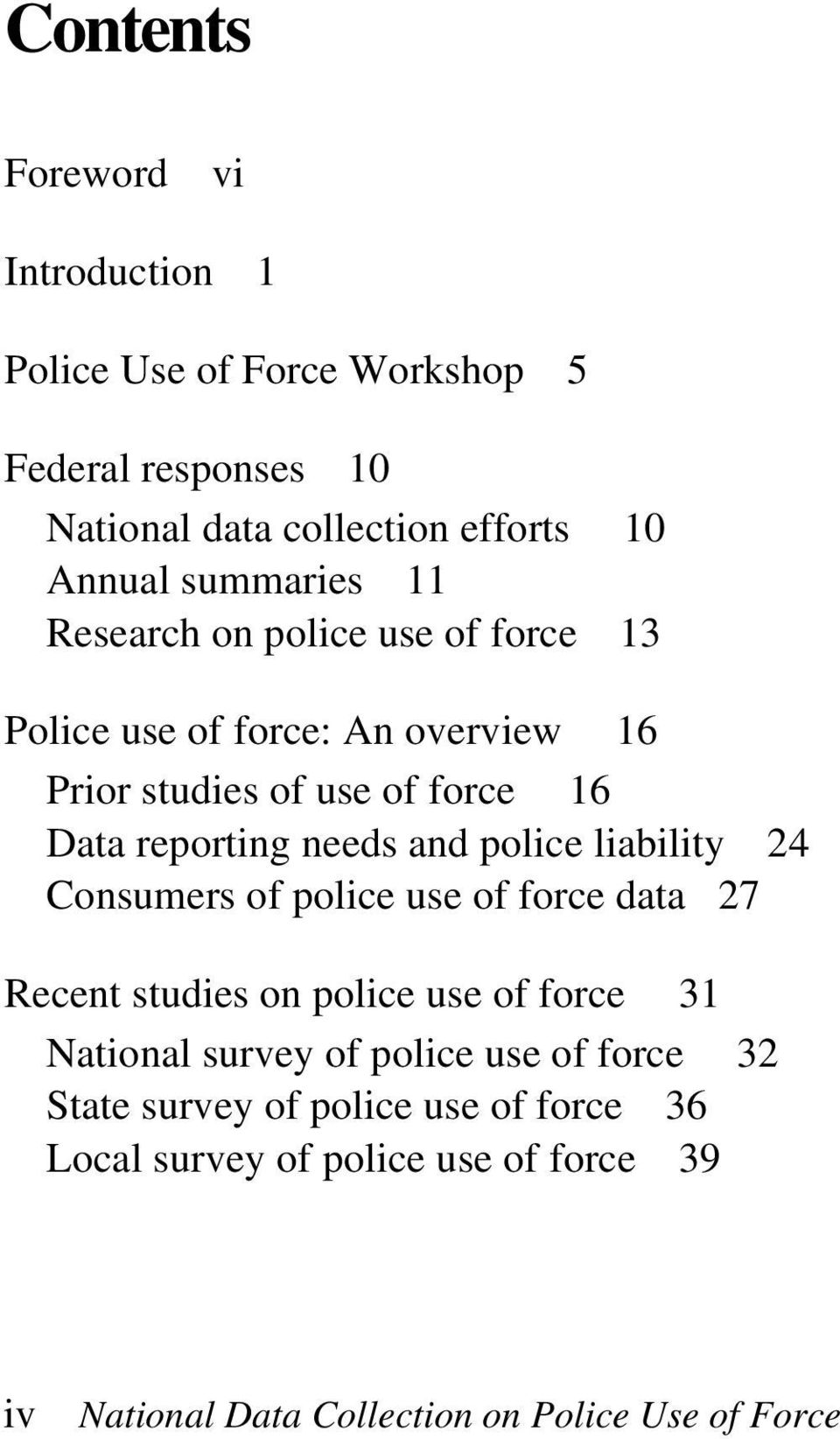 needs and police liability 24 Consumers of police use of force data 27 Recent studies on police use of force 31 National survey of