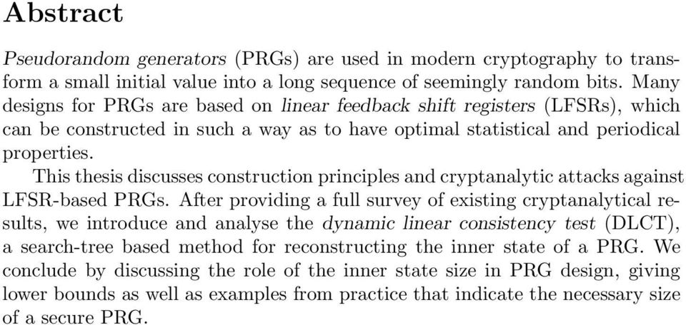 This thesis discusses construction principles and cryptanalytic attacks against LFSR-based PRGs.