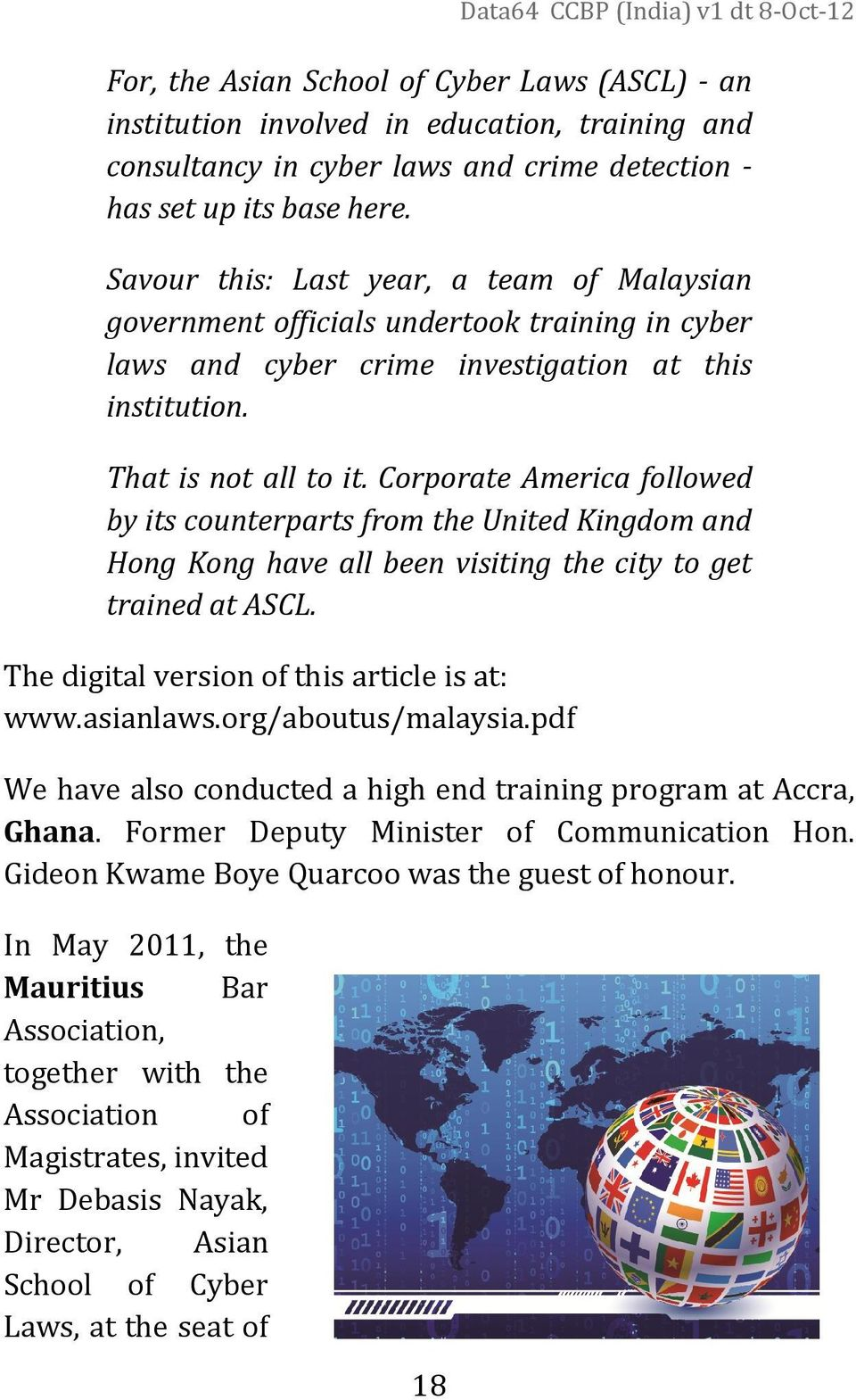 Corporate America followed by its counterparts from the United Kingdom and Hong Kong have all been visiting the city to get trained at ASCL. The digital version of this article is at: www.asianlaws.