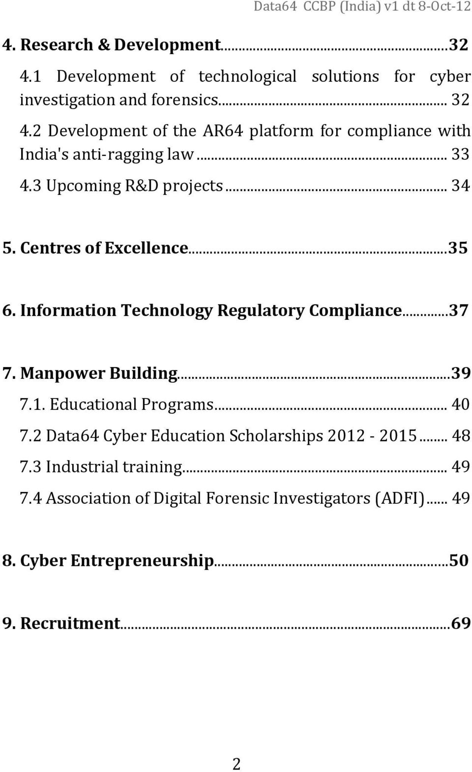 ..35 6. Information Technology Regulatory Compliance...37 7. Manpower Building...39 7.1. Educational Programs... 40 7.