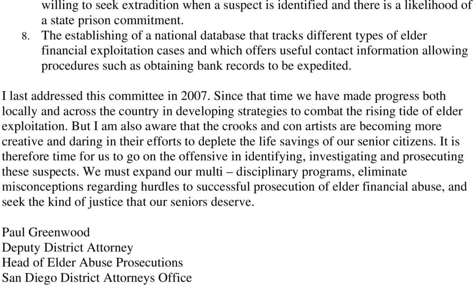 records to be expedited. I last addressed this committee in 2007.